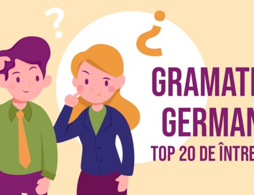 Gramatica limbii germane – Top 20 întrebări